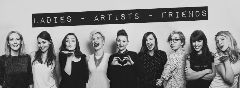 Ladies – Artists – Friends